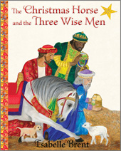 cover of The Christmas Horse and the Three Wise Men